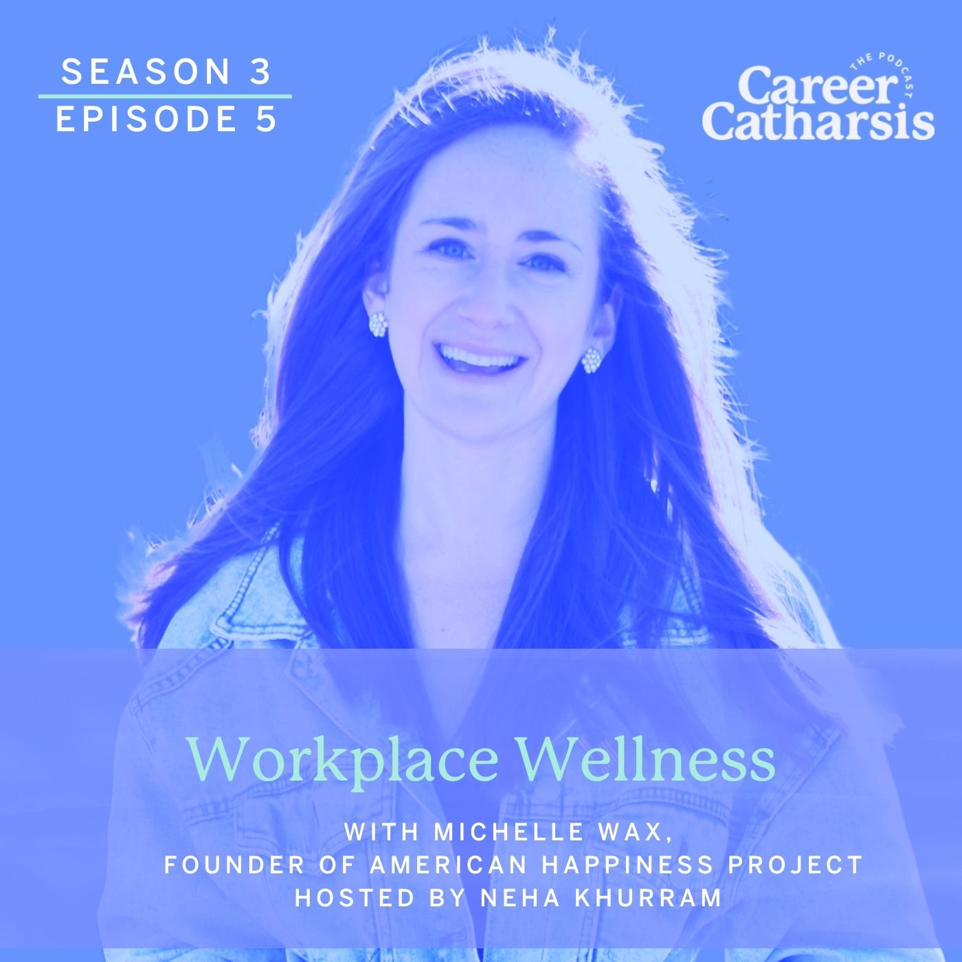 Workplace Wellness with Michelle Wax, Founder of American Happiness Project